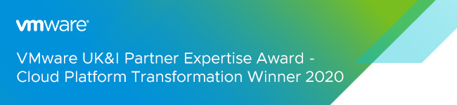 VMware UK&I Partner Expertise Award - Cloud Platform Transformation Winner 2020