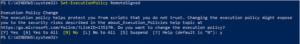 PS C:Windows\system32>set-ExecutionPolicy RemoteSigned